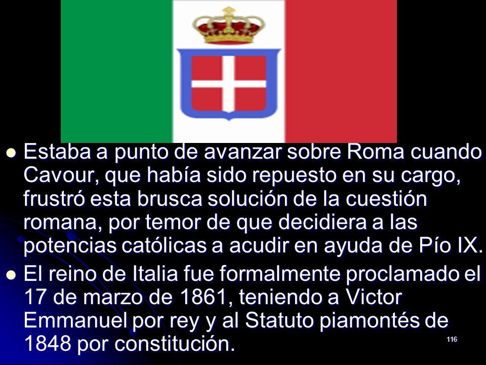 Estaba a punto de avanzar sobre Roma cuando Cavour, que había sido repuesto en su cargo, frustró esta brusca solución de la cuestión romana, por temor de que decidiera a las potencias católicas a acudir en ayuda de Pío IX.