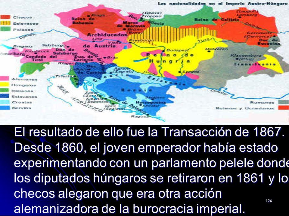 El resultado de ello fue la Transacción de 1867