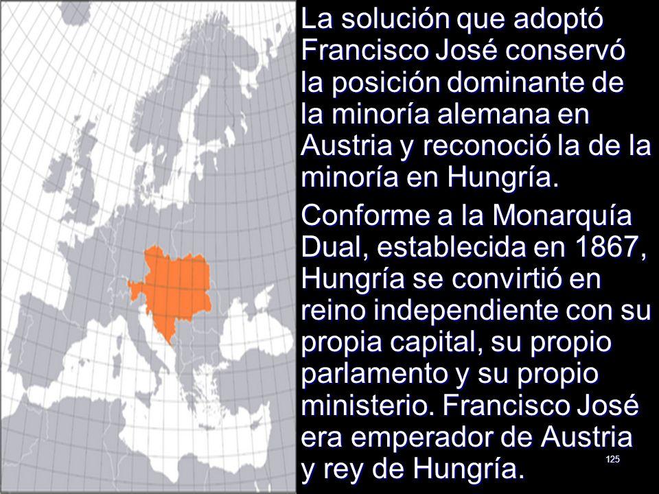 La solución que adoptó Francisco José conservó la posición dominante de la minoría alemana en Austria y reconoció la de la minoría en Hungría.