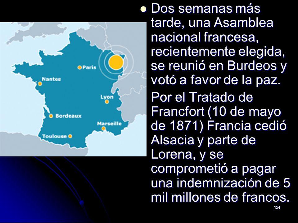 Dos semanas más tarde, una Asamblea nacional francesa, recientemente elegida, se reunió en Burdeos y votó a favor de la paz.