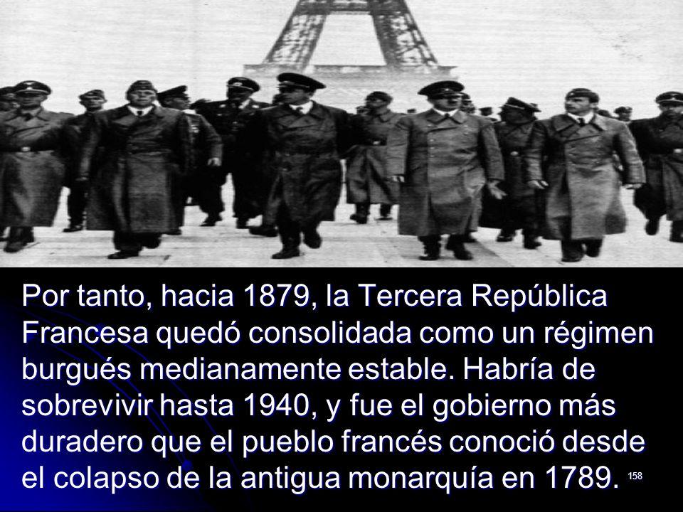 Por tanto, hacia 1879, la Tercera República Francesa quedó consolidada como un régimen burgués medianamente estable.