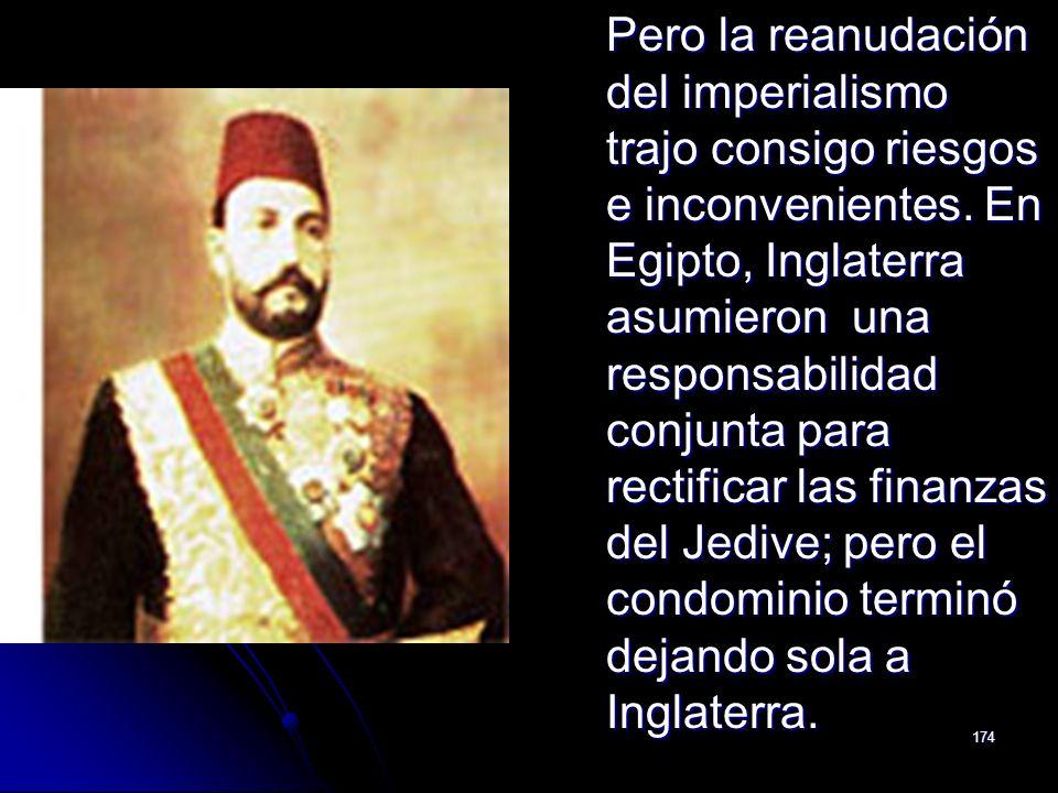 Pero la reanudación del imperialismo trajo consigo riesgos e inconvenientes.