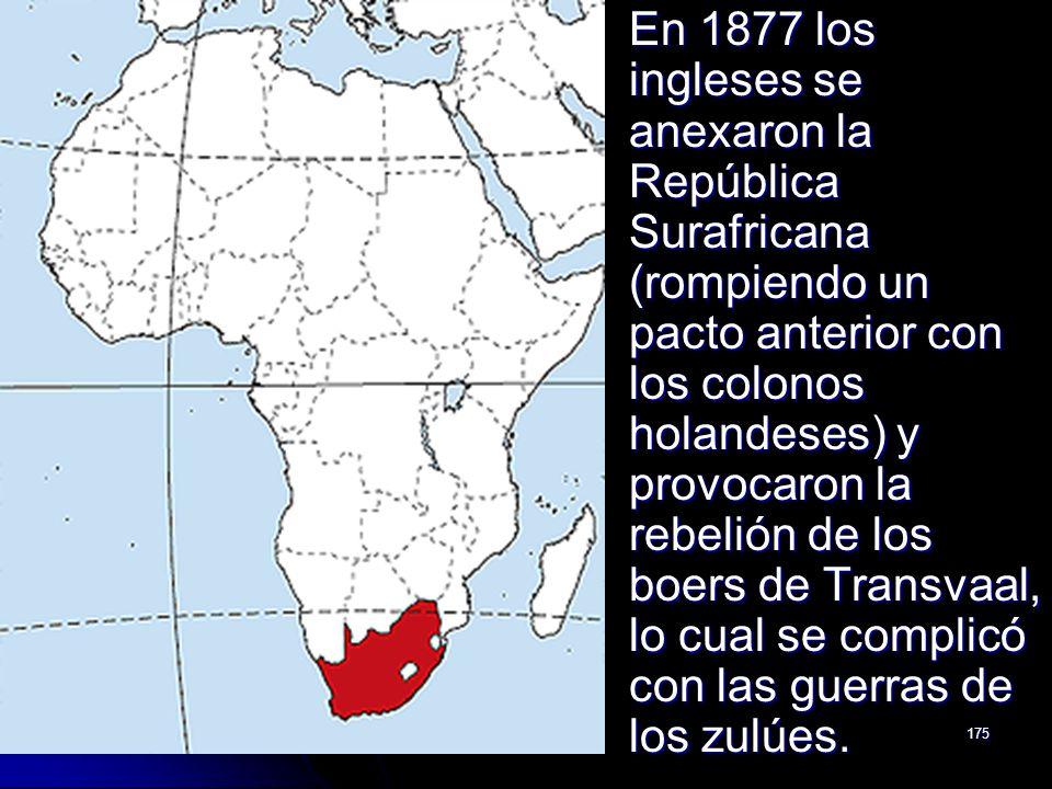 En 1877 los ingleses se anexaron la República Surafricana (rompiendo un pacto anterior con los colonos holandeses) y provocaron la rebelión de los boers de Transvaal, lo cual se complicó con las guerras de los zulúes.
