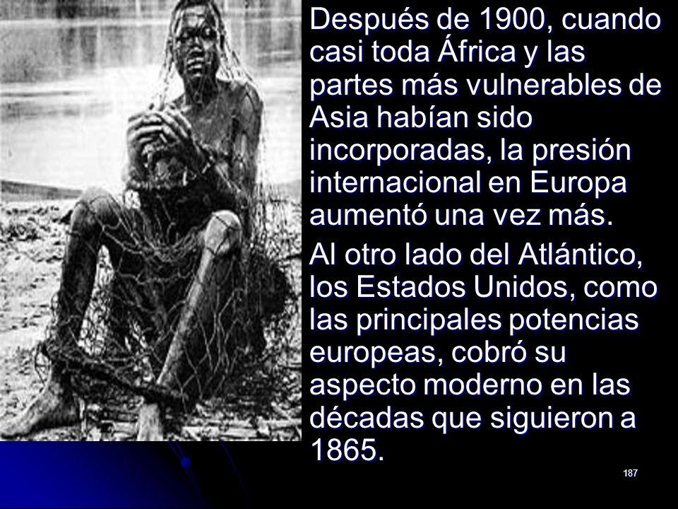 Después de 1900, cuando casi toda África y las partes más vulnerables de Asia habían sido incorporadas, la presión internacional en Europa aumentó una vez más.