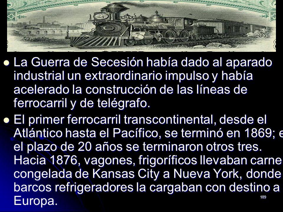 La Guerra de Secesión había dado al aparado industrial un extraordinario impulso y había acelerado la construcción de las líneas de ferrocarril y de telégrafo.