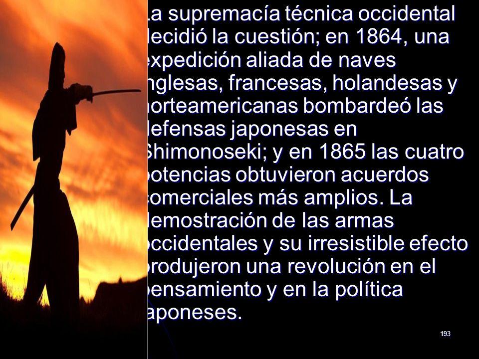La supremacía técnica occidental decidió la cuestión; en 1864, una expedición aliada de naves inglesas, francesas, holandesas y norteamericanas bombardeó las defensas japonesas en Shimonoseki; y en 1865 las cuatro potencias obtuvieron acuerdos comerciales más amplios.