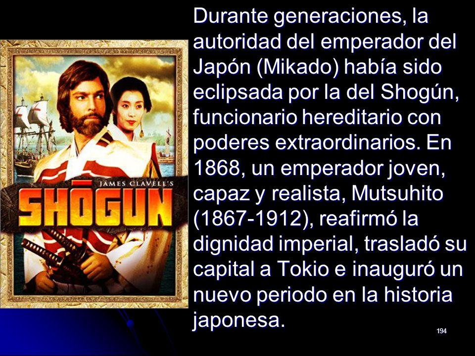 Durante generaciones, la autoridad del emperador del Japón (Mikado) había sido eclipsada por la del Shogún, funcionario hereditario con poderes extraordinarios.