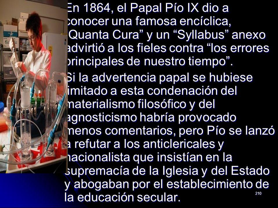 En 1864, el Papal Pío IX dio a conocer una famosa encíclica, Quanta Cura y un Syllabus anexo advirtió a los fieles contra los errores principales de nuestro tiempo .