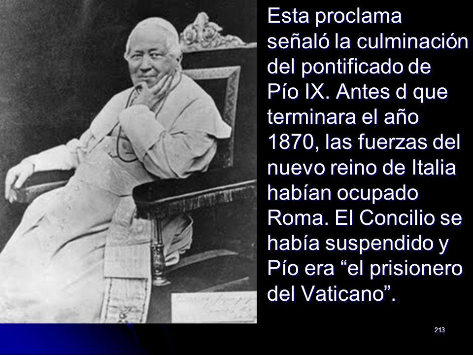 Esta proclama señaló la culminación del pontificado de Pío IX