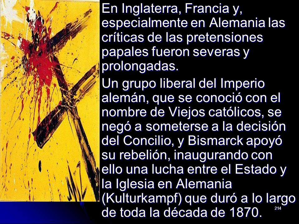 En Inglaterra, Francia y, especialmente en Alemania las críticas de las pretensiones papales fueron severas y prolongadas.