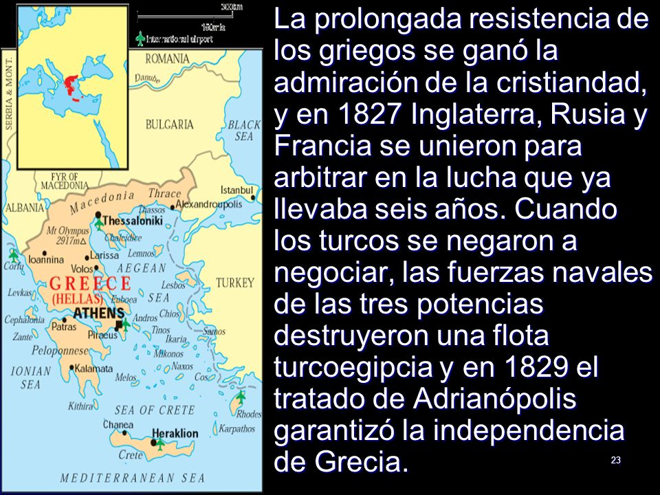 La prolongada resistencia de los griegos se ganó la admiración de la cristiandad, y en 1827 Inglaterra, Rusia y Francia se unieron para arbitrar en la lucha que ya llevaba seis años.