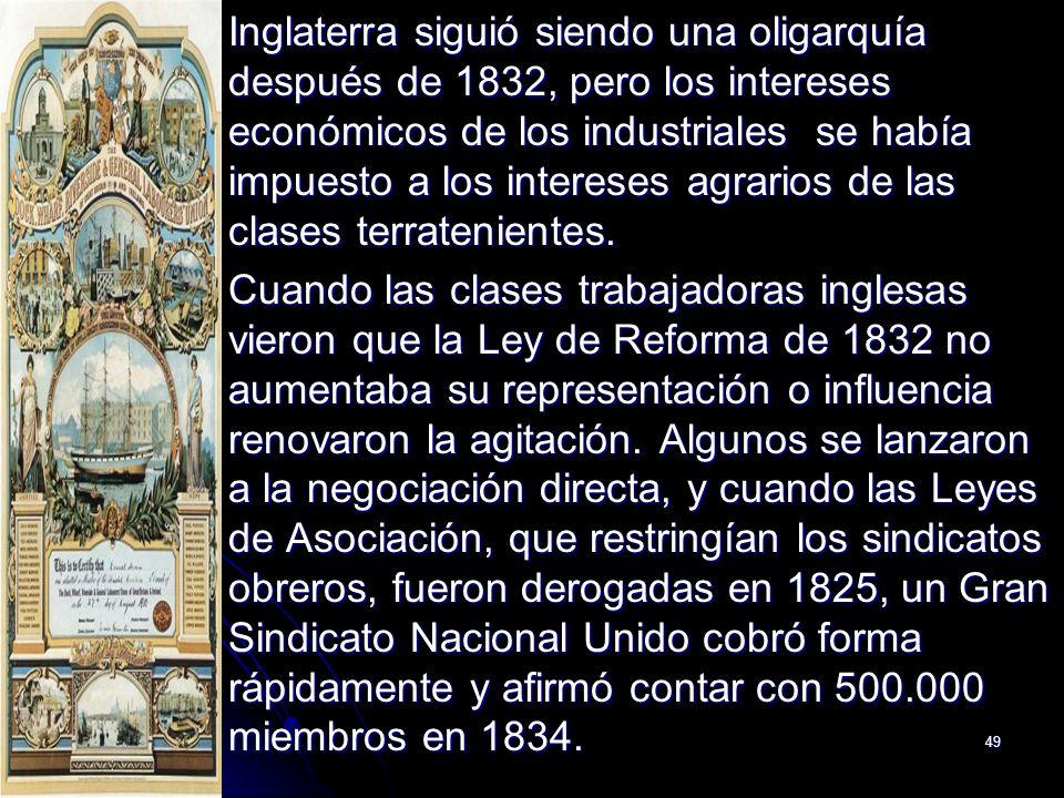 Inglaterra siguió siendo una oligarquía después de 1832, pero los intereses económicos de los industriales se había impuesto a los intereses agrarios de las clases terratenientes.
