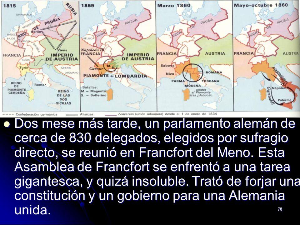Dos mese más tarde, un parlamento alemán de cerca de 830 delegados, elegidos por sufragio directo, se reunió en Francfort del Meno.