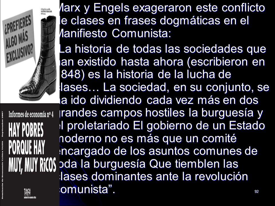 Marx y Engels exageraron este conflicto de clases en frases dogmáticas en el Manifiesto Comunista:
