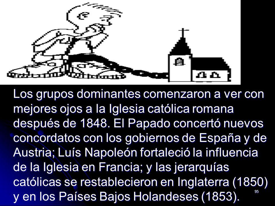 Los grupos dominantes comenzaron a ver con mejores ojos a la Iglesia católica romana después de 1848.