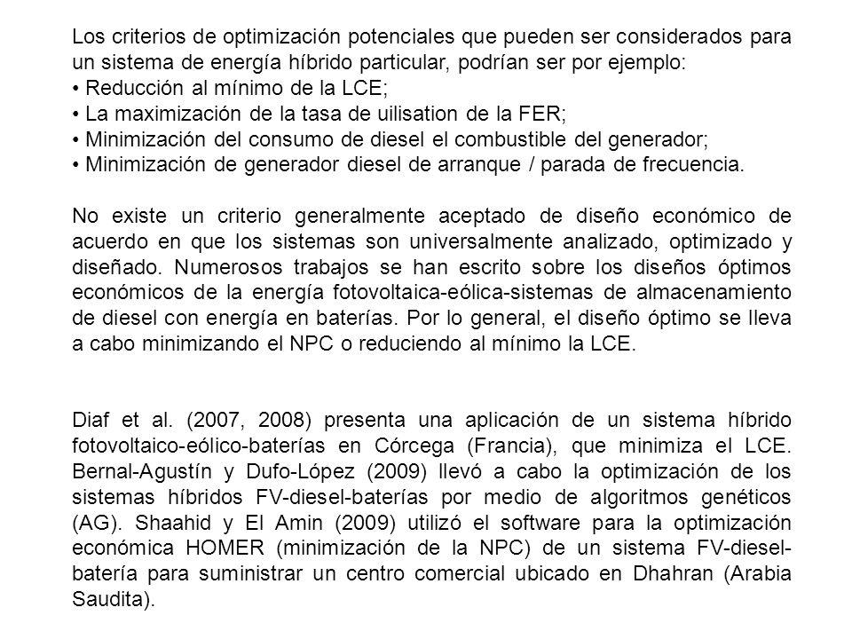 Los criterios de optimización potenciales que pueden ser considerados para un sistema de energía híbrido particular, podrían ser por ejemplo: