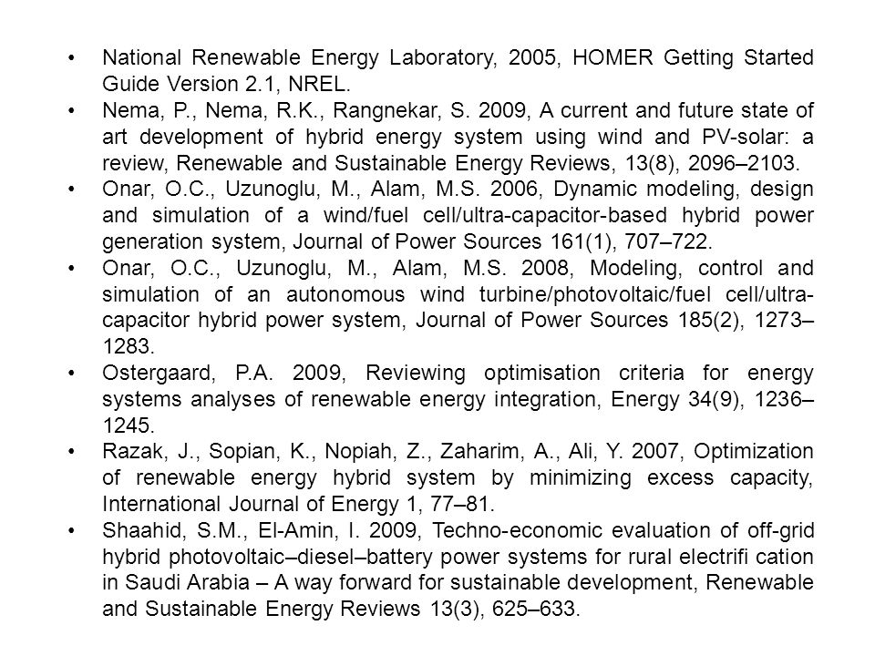 • National Renewable Energy Laboratory, 2005, HOMER Getting Started Guide Version 2.1, NREL.