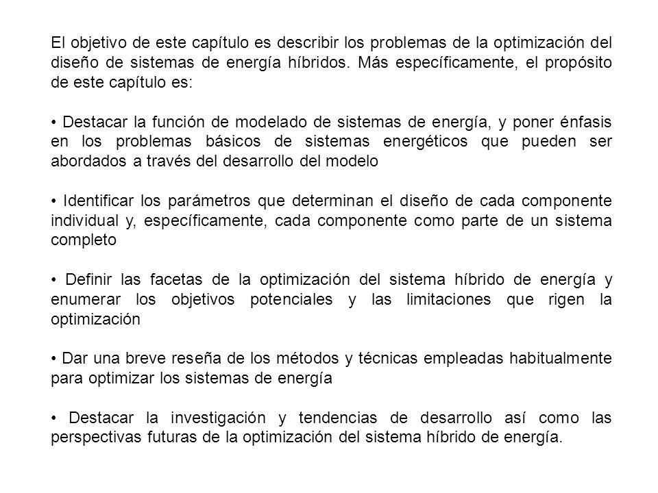 El objetivo de este capítulo es describir los problemas de la optimización del diseño de sistemas de energía híbridos. Más específicamente, el propósito de este capítulo es: