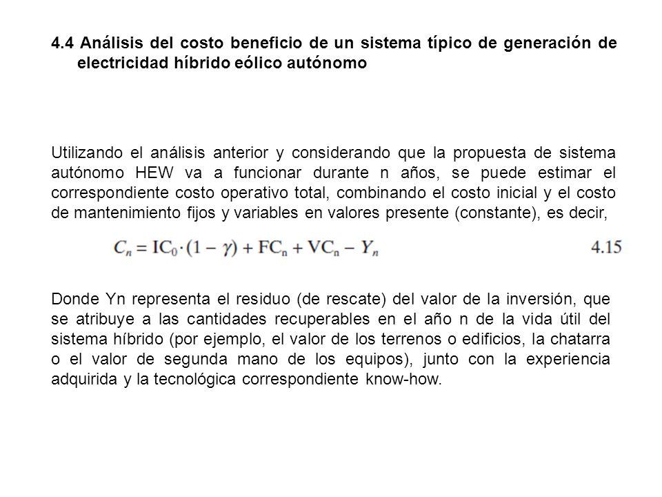 4.4 Análisis del costo beneficio de un sistema típico de generación de electricidad híbrido eólico autónomo