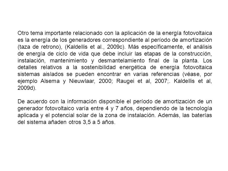Otro tema importante relacionado con la aplicación de la energía fotovoltaica es la energía de los generadores correspondiente al período de amortización (taza de retrono), (Kaldellis et al., 2009c). Más específicamente, el análisis de energía de ciclo de vida que debe incluir las etapas de la construcción, instalación, mantenimiento y desmantelamiento final de la planta. Los detalles relativos a la sostenibilidad energética de energía fotovoltaica sistemas aislados se pueden encontrar en varias referencias (véase, por ejemplo Alsema y Nieuwlaar, 2000; Raugei et al, 2007;. Kaldellis et al, 2009d).