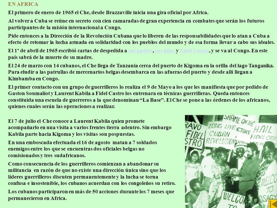 EN AFRICA El primero de enero de 1965 el Che, desde Brazzaville inicia una gira oficial por Africa.