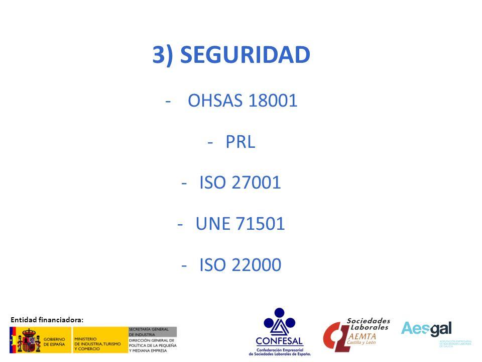 SEGURIDAD OHSAS 18001 PRL ISO 27001 UNE 71501 ISO 22000