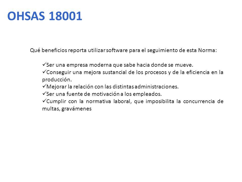 OHSAS 18001 Qué beneficios reporta utilizar software para el seguimiento de esta Norma: Ser una empresa moderna que sabe hacia donde se mueve.