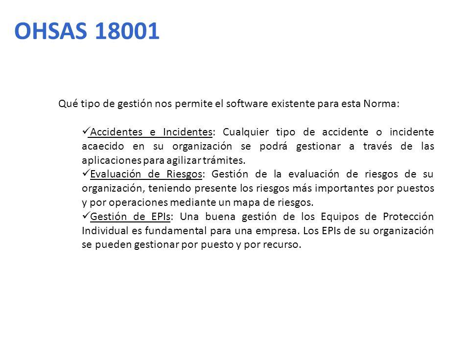 OHSAS 18001 Qué tipo de gestión nos permite el software existente para esta Norma: