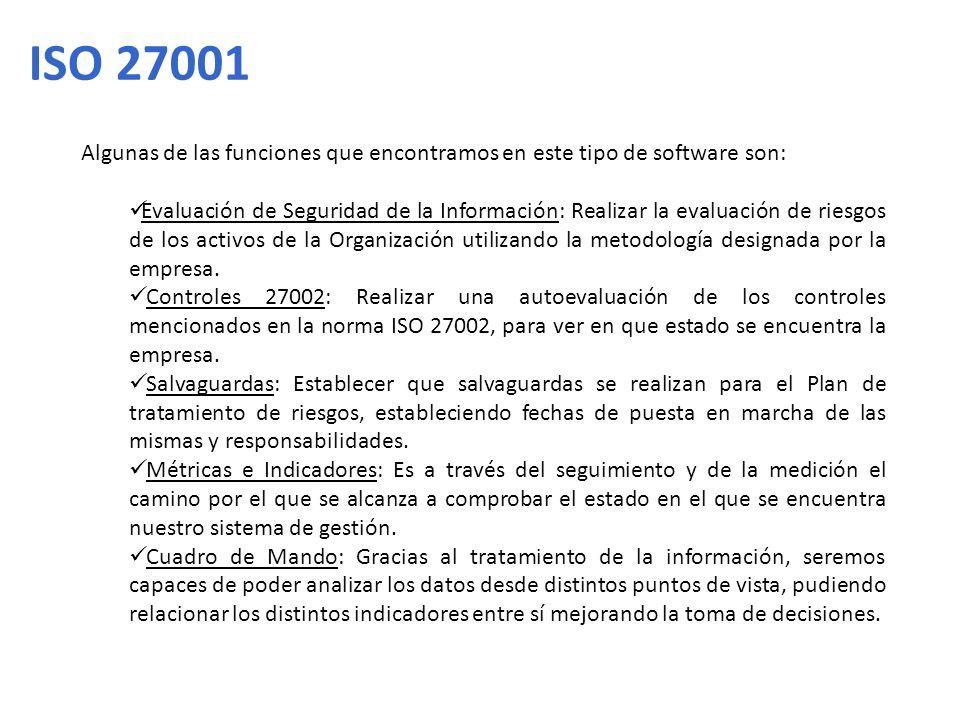 ISO 27001 Algunas de las funciones que encontramos en este tipo de software son: