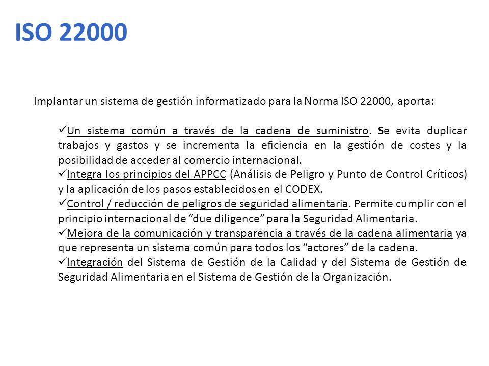 ISO 22000 Implantar un sistema de gestión informatizado para la Norma ISO 22000, aporta:
