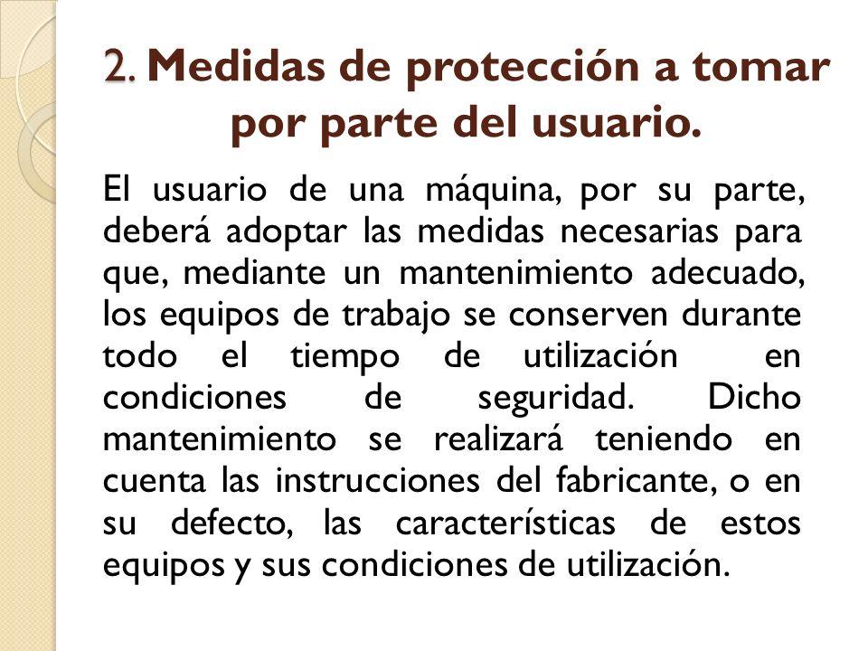 2. Medidas de protección a tomar por parte del usuario.