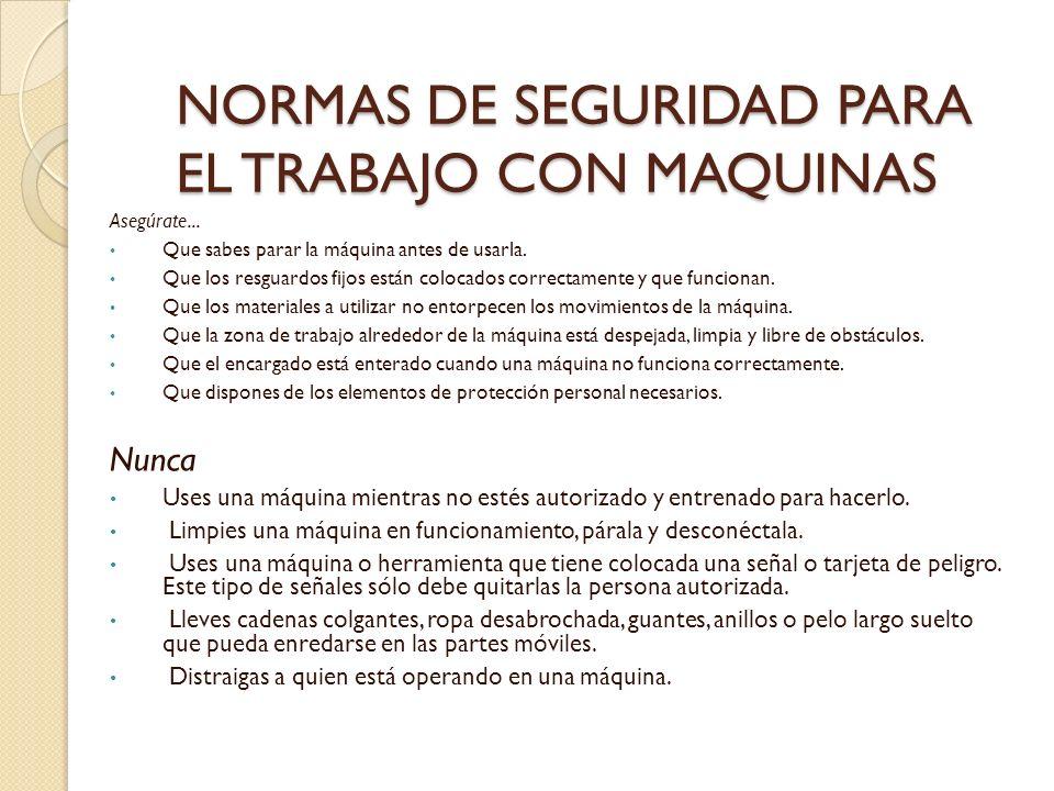 NORMAS DE SEGURIDAD PARA EL TRABAJO CON MAQUINAS