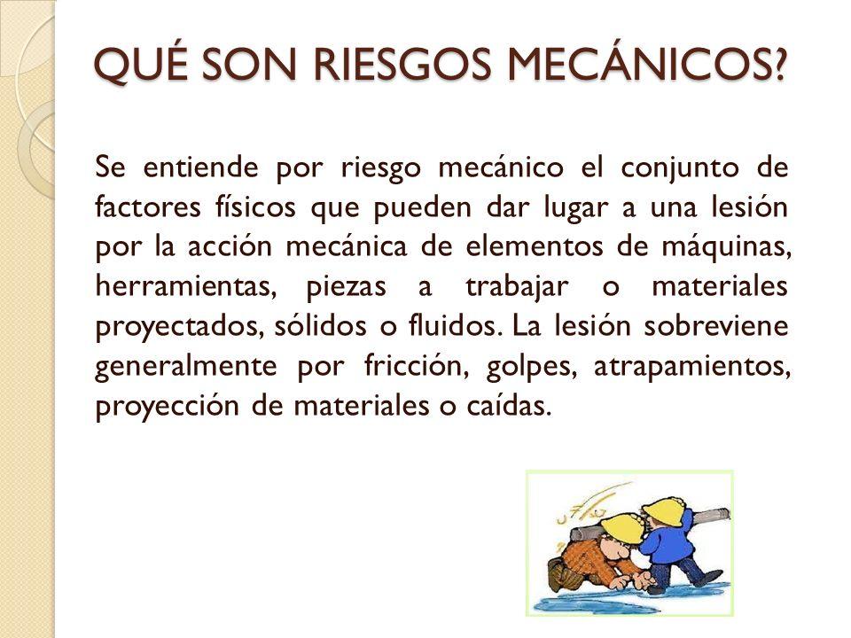 QUÉ SON RIESGOS MECÁNICOS