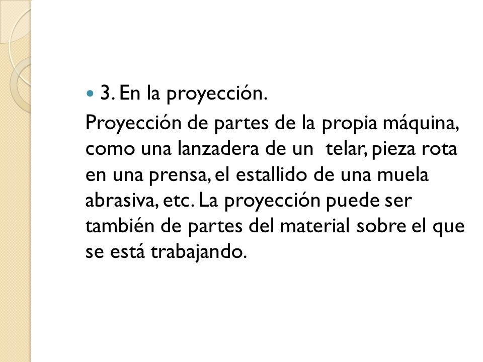 3. En la proyección.