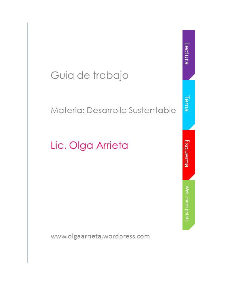 Guia de trabajo Lic. Olga Arrieta Materia: Desarrollo Sustentable