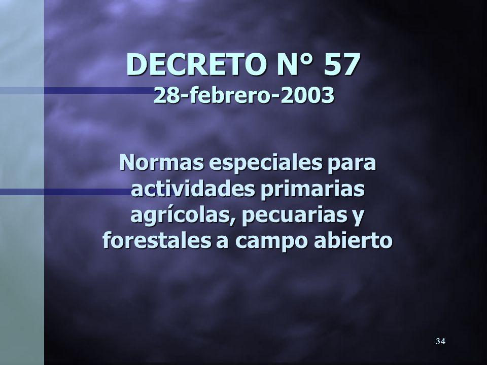 DECRETO N° 57 28-febrero-2003 Normas especiales para actividades primarias agrícolas, pecuarias y forestales a campo abierto.