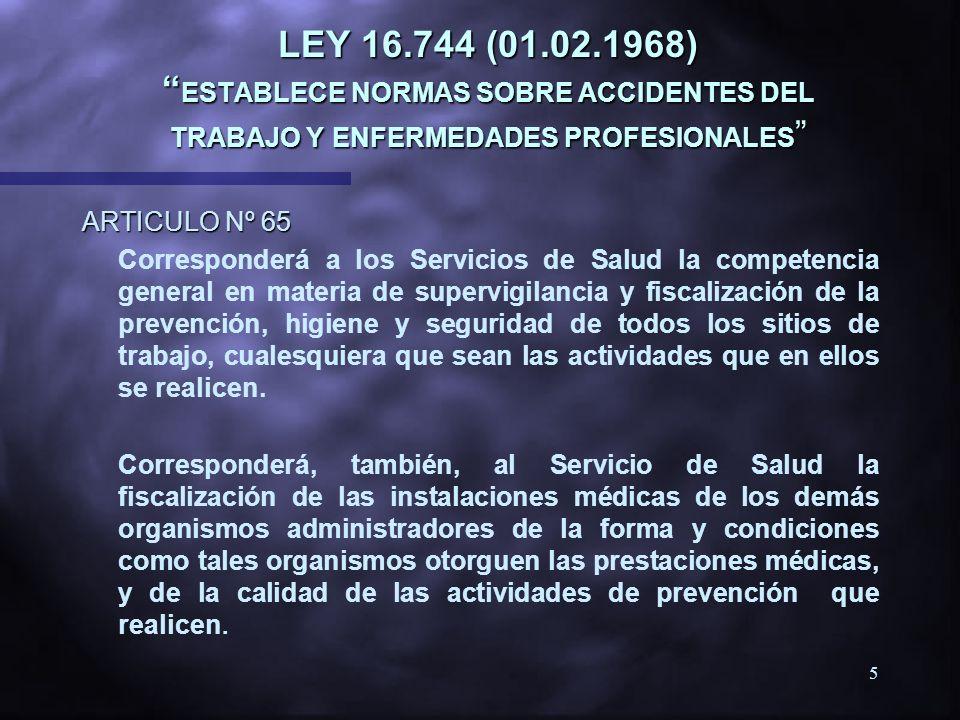 LEY 16.744 (01.02.1968) ESTABLECE NORMAS SOBRE ACCIDENTES DEL TRABAJO Y ENFERMEDADES PROFESIONALES