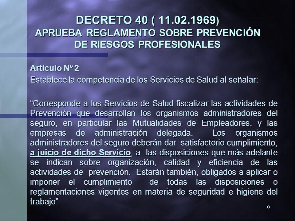DECRETO 40 ( 11.02.1969) APRUEBA REGLAMENTO SOBRE PREVENCIÓN DE RIESGOS PROFESIONALES