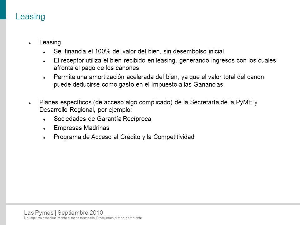 Leasing Leasing. Se financia el 100% del valor del bien, sin desembolso inicial.