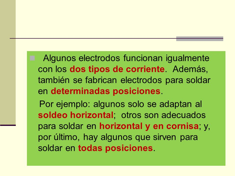 Algunos electrodos funcionan igualmente con los dos tipos de corriente