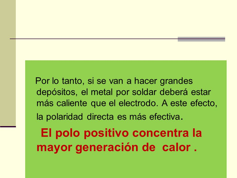 El polo positivo concentra la mayor generación de calor .