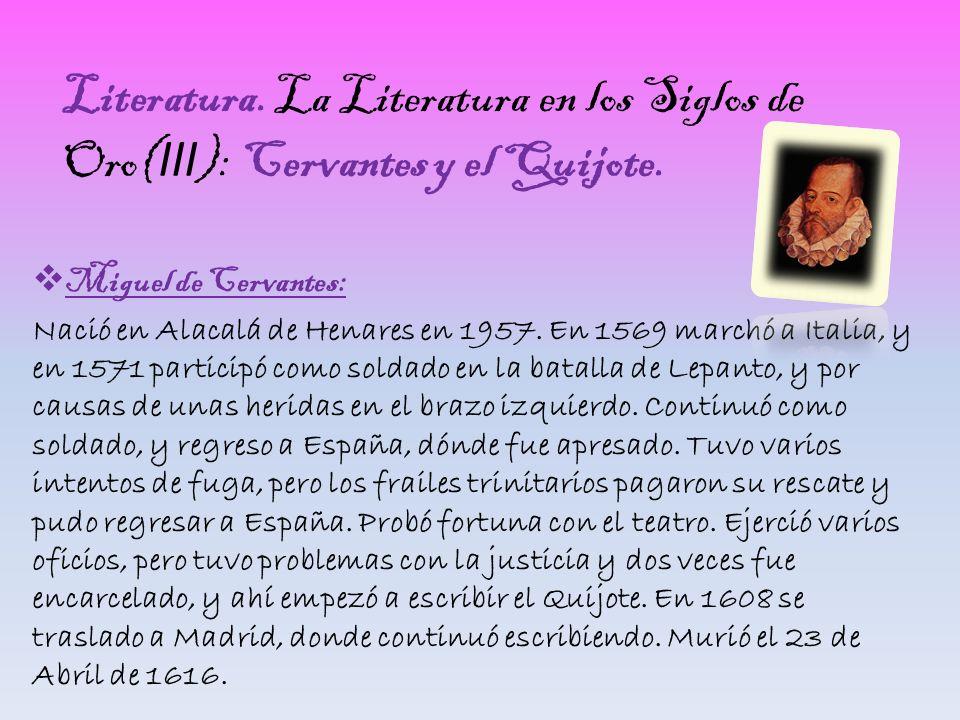 Literatura. La Literatura en los Siglos de Oro(III): Cervantes y el Quijote.