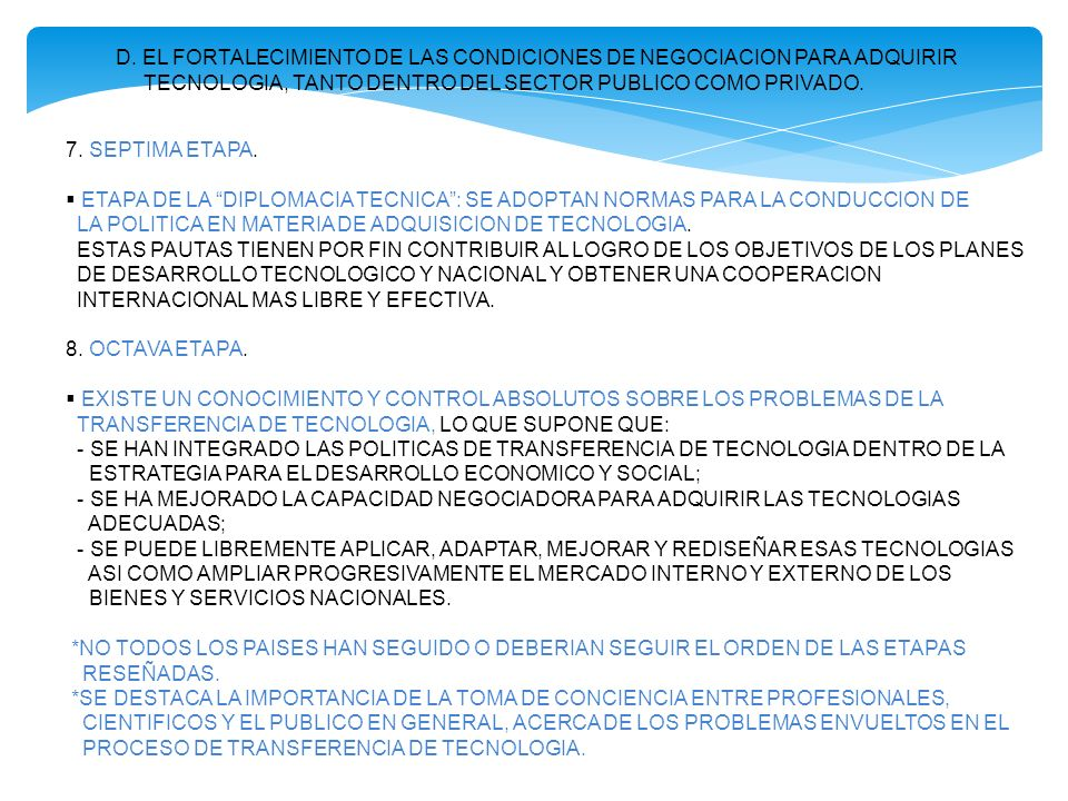 D. EL FORTALECIMIENTO DE LAS CONDICIONES DE NEGOCIACION PARA ADQUIRIR