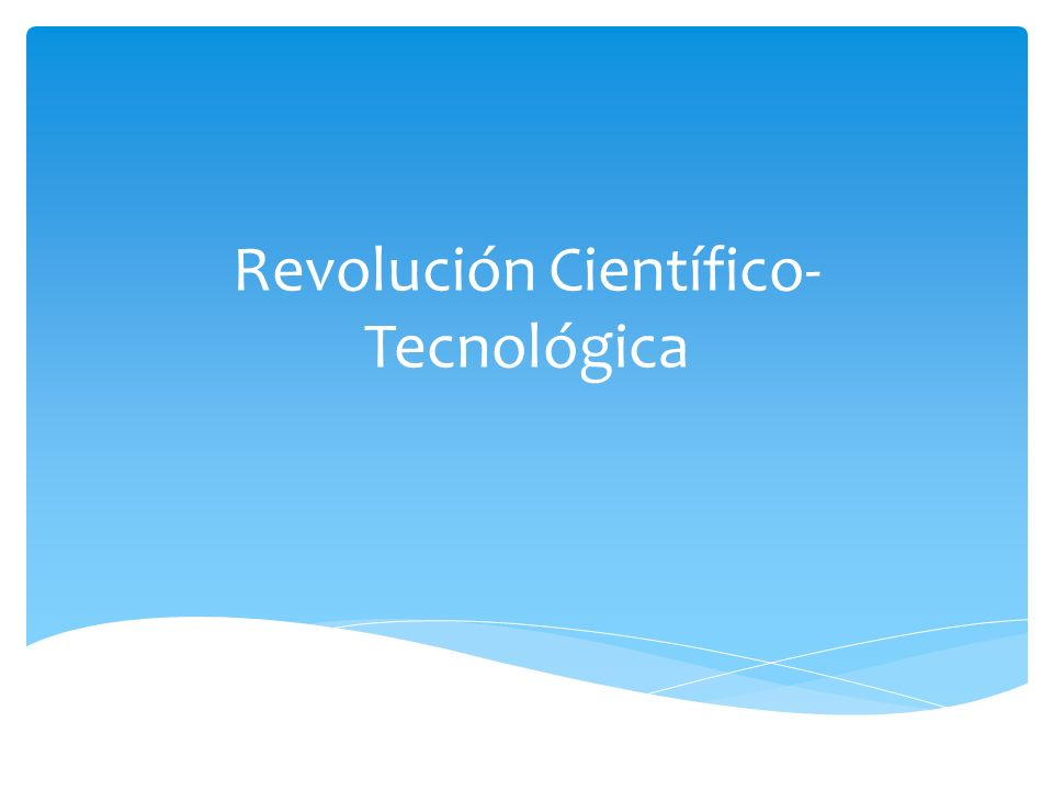 Revolución Científico-Tecnológica