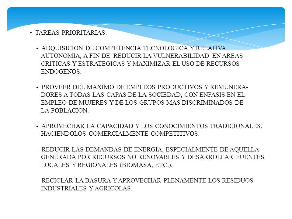 TAREAS PRIORITARIAS: - ADQUISICION DE COMPETENCIA TECNOLOGICA Y RELATIVA. AUTONOMIA, A FIN DE REDUCIR LA VULNERABILIDAD EN AREAS.