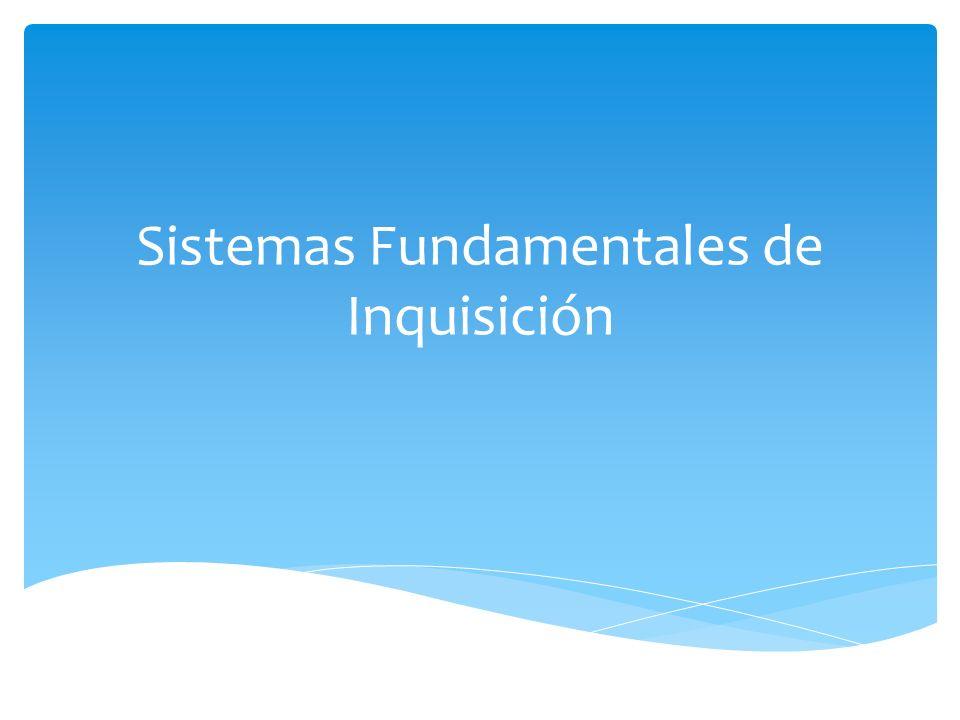 Sistemas Fundamentales de Inquisición