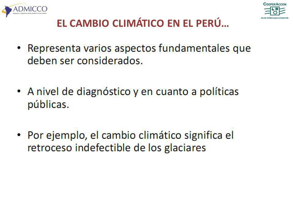 EL CAMBIO CLIMÁTICO EN EL PERÚ…