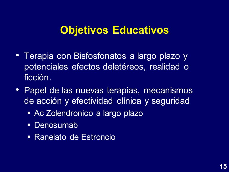 Objetivos Educativos Terapia con Bisfosfonatos a largo plazo y potenciales efectos deletéreos, realidad o ficción.