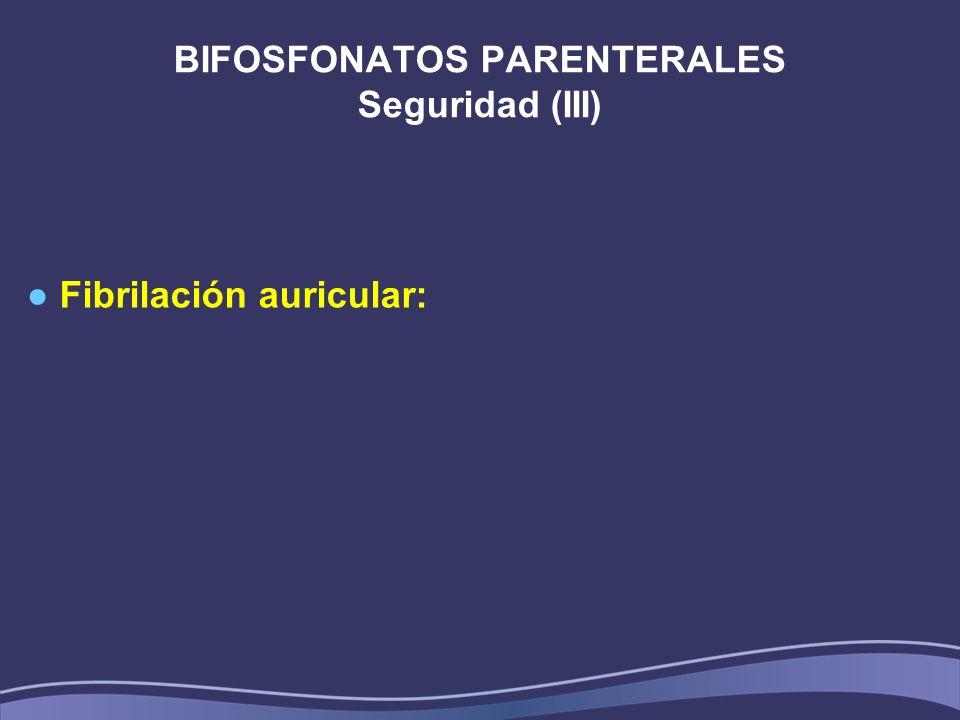 BIFOSFONATOS PARENTERALES Seguridad (III)