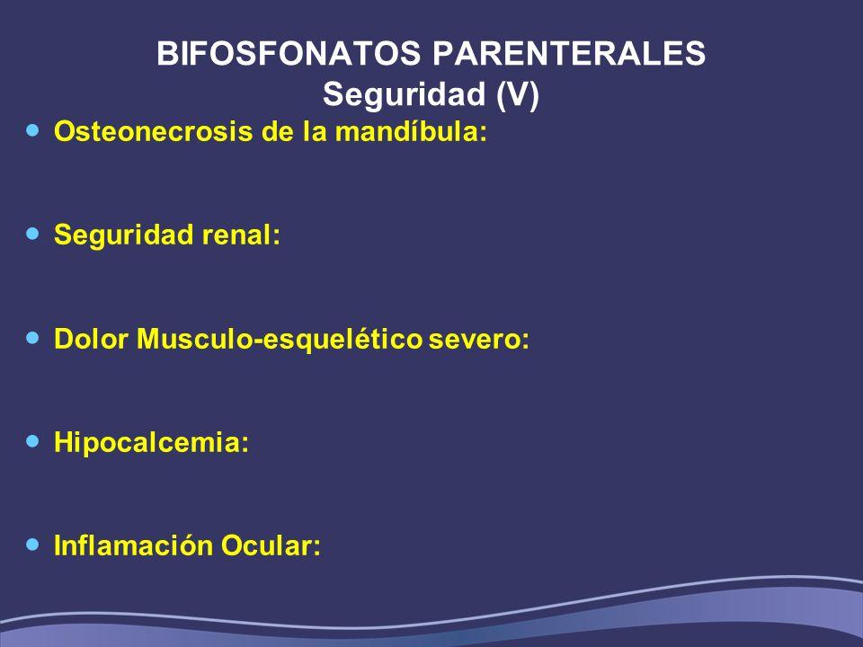 BIFOSFONATOS PARENTERALES Seguridad (V)